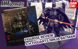 ~*Figurise Review*~ S.H.Figuarts Ninja Batman